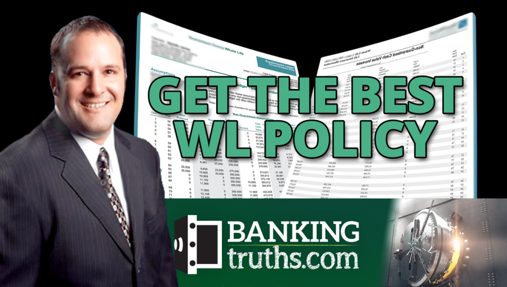 The Banking Truths Team will help you get the best Whole Life insurance policy to become your own banker